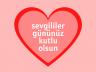 14 Şubat Sevgililer Günü… Sevgililere Özel Mesajlar
